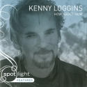 "Kenny Loggins - ""How About Now"""